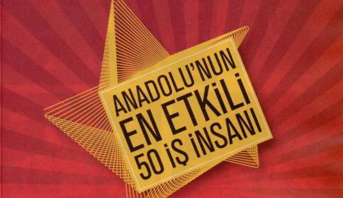 Anadolu'nun En Etkili 50 İş İnsanı